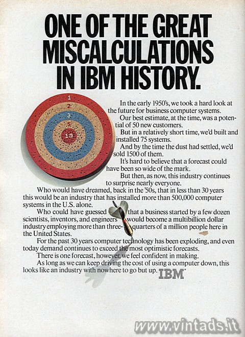 ONE OF THE GREAT MISCALCULATIONS IN IBM HISTORY